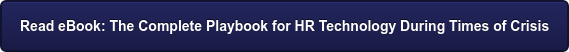 Read eBook: The Complete Playbook for HR Technology During Times of Crisis