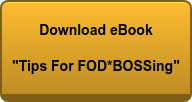 Tips For FOD*BOSSing