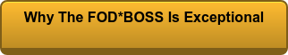 Why The FOD*BOSS Is Exceptional