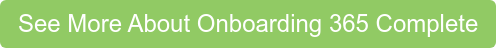 See More About Onboarding 365 Complete