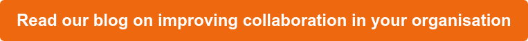 Read our blog on improving collaboration in your organisation