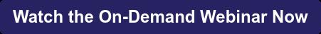 Watch the On-Demand Webinar Now