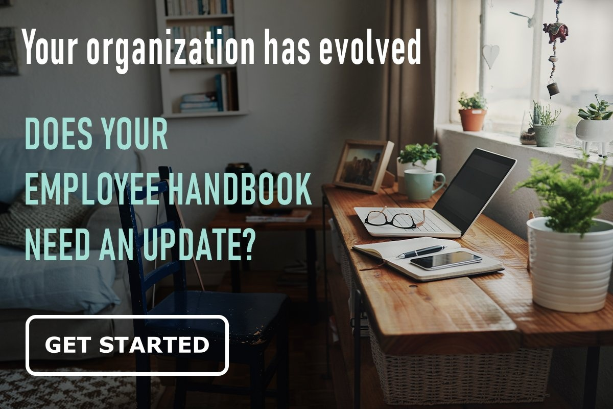 Your organization has evolved, does your employee handbook need an update?