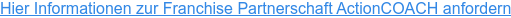 Hier Informationen zur Franchise Partnerschaft ActionCOACH anfordern