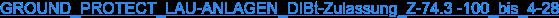 GROUND_PROTECT_LAU-ANLAGEN_DIBt-Zulassung_Z-74.3-100_bis_1-23