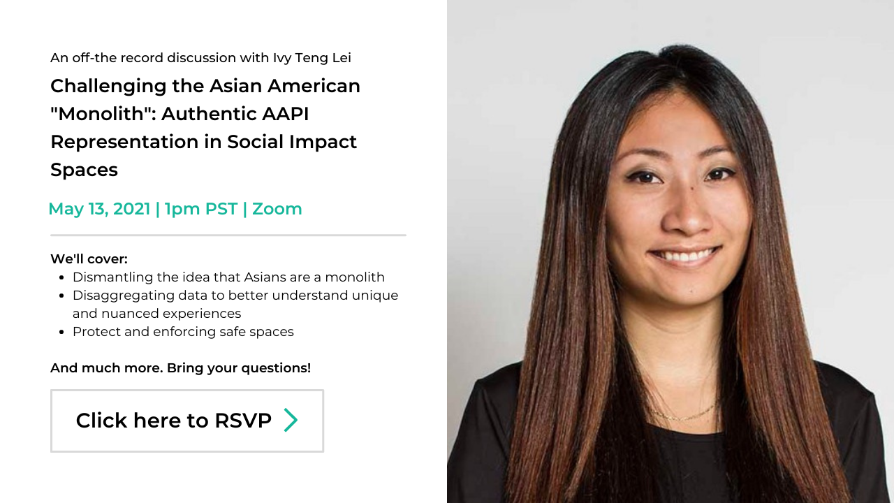 """DE&I Conversations, Ivy Teng Lei, Challenging the Asian American """"monolith"""": Authentic AAPI representation in social impact spaces, Click to RSVP"""