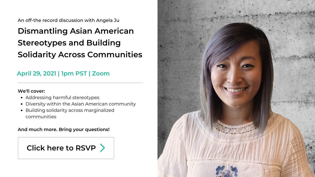 DE&I conversations, Angela Ju, Dismantling Asian American stereotypes and building solidarity across communities, Click to RSVP