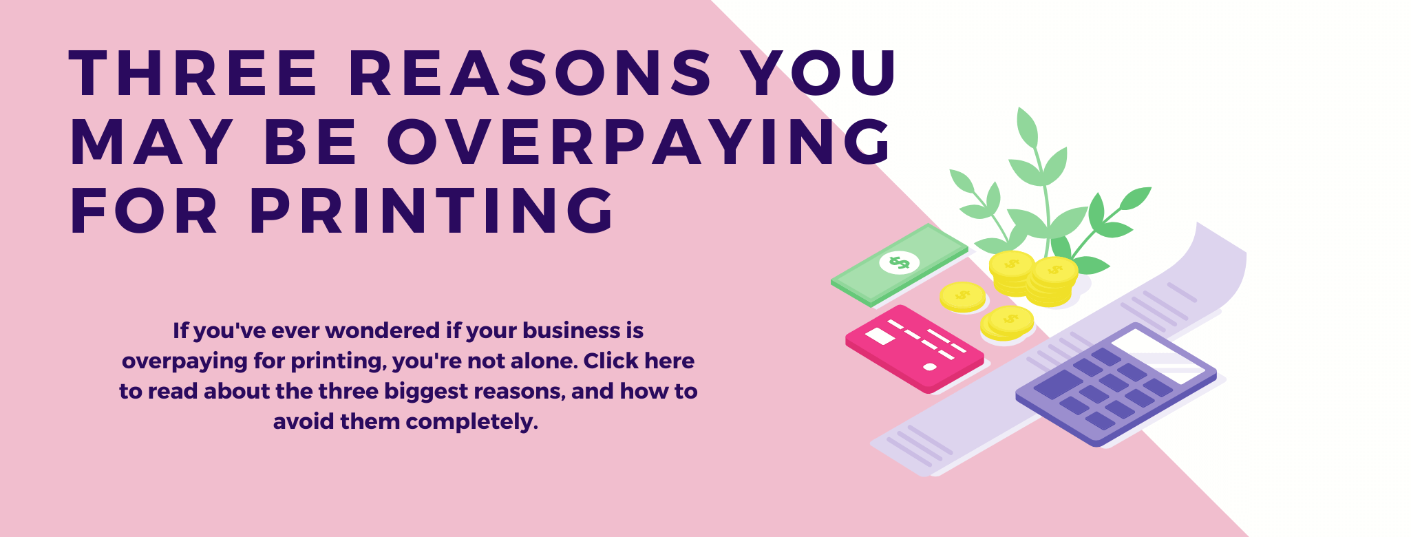 3 reasons you may be overpaying for printing