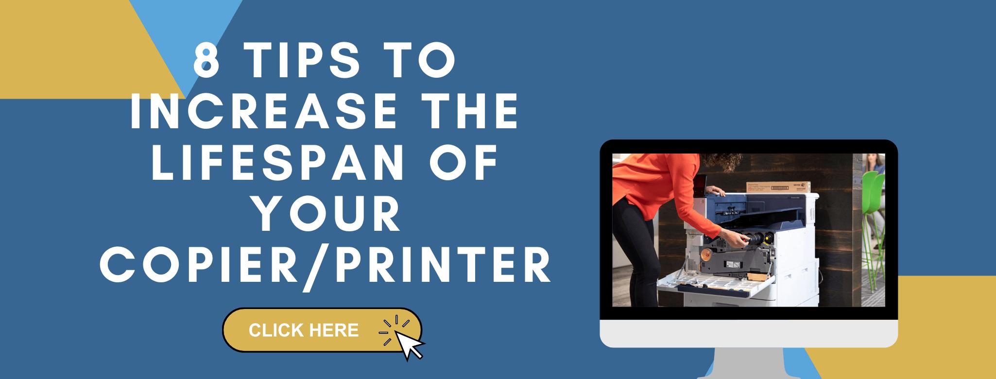 tips to increase lifespan of copier or printer