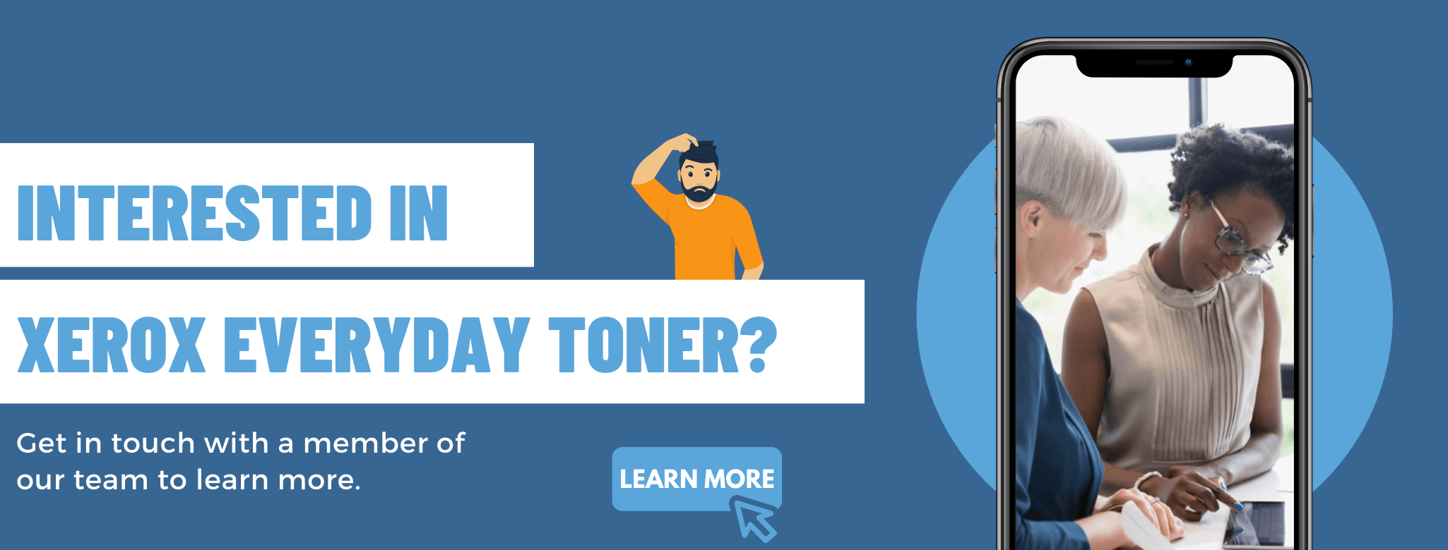 interested in everyday toner? man scratching head, learn more button