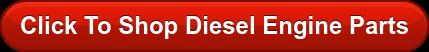 Click To Shop Diesel Engine Parts