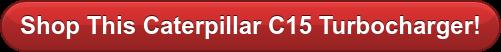Shop Caterpillar C15 Turbochargers!