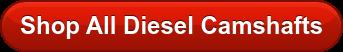 Shop All Diesel Camshafts