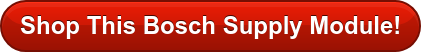 Shop This Bosch Supply Module!