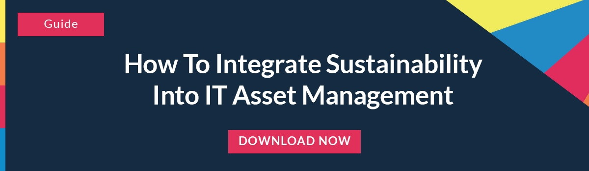 How to Integrate Sustainability into IT Asset Management