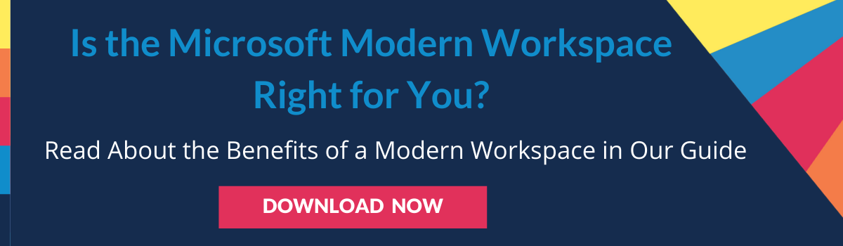 Is the Microsoft Modern Workspace Right for You?