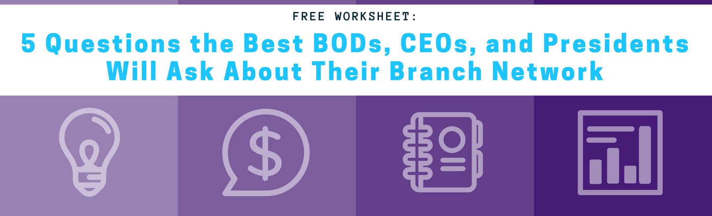 5 Questions Every CEO Should Ask About their Branch Network!