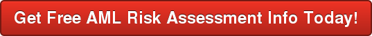 Get Free AML Risk Assessment Info Today!