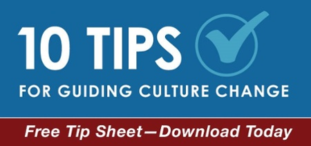 10 Tips for Guiding Culture Change Tip Sheet