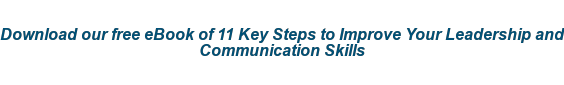 Download our free eBook of 11 Key Steps to Improve Your Leadership and  Communication Skills  <http://www.yourthoughtpartner.com/improve-your-workplace-diet>