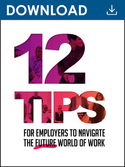 12 Tips for Employers to navigate the future world of work