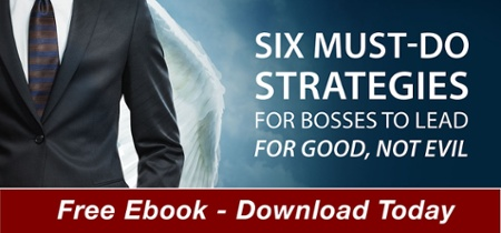 Bosses: Good vs. Bad - Six Strategies For Bosses to Lead Better