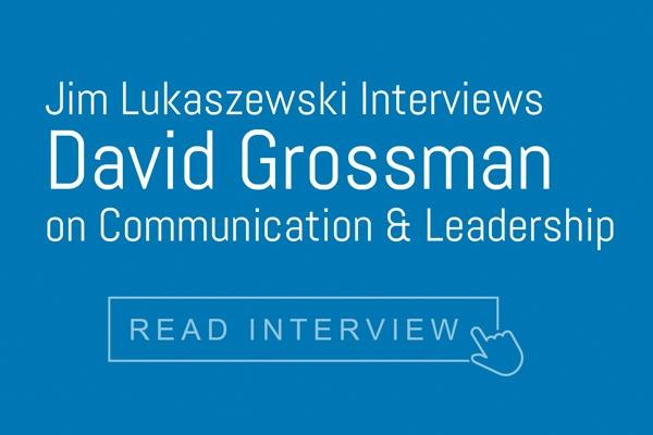Jim Lukaszewski Interviews David Grossman