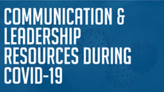 COVID-19 leadership and communication resources