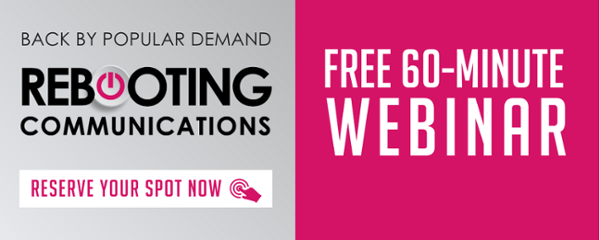 Register for the Rebooting Communications Webinar - Back by Popular Demand