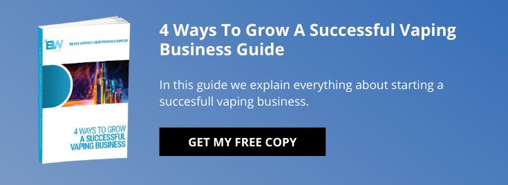 4 Ways To Grow A Successful Vaping Business