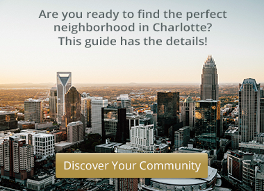 Click here to download your guide to Charlotte neighborhoods!