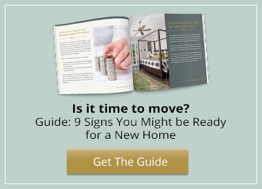Click here to download your free guide: 9 Signs You're Ready for a New Home today!