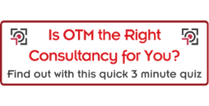 Is OTM the right consultancy for you?