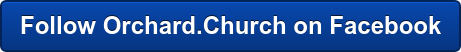 Follow Orchard.Church on Facebook