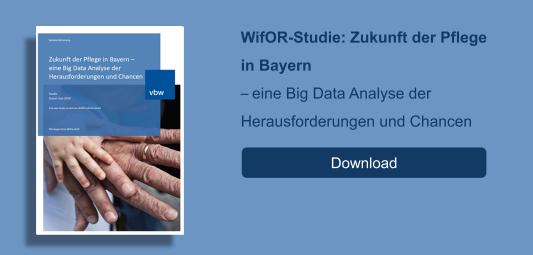 WifOR-Studie: Zukunft der Pflege in Bayern