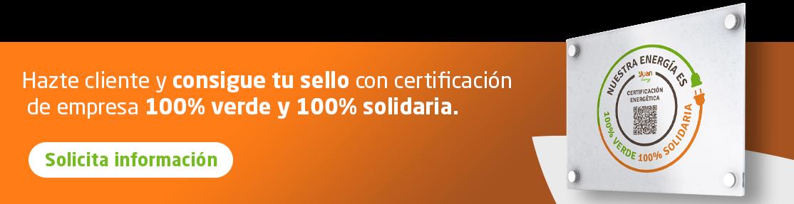 Hazte cliente y consigue tu sello con certificación de empresa 100% verde y 100% solidaria