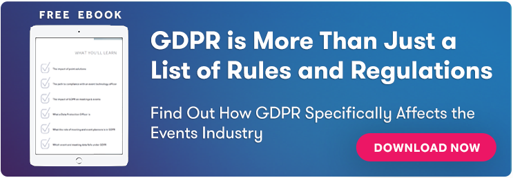 Learn how GDPR Impacts the Event Industry