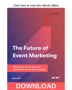 Click here to download the Future of Event Marketing eBook 1st Edition