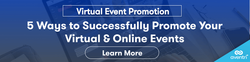 5 Ways to Successfully Promote Your Virtual & Online Events