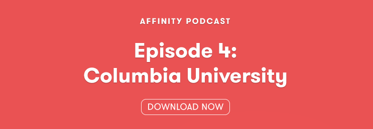 Affinity Podcast Episode 4 Columbia