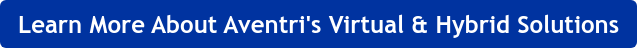 Learn More About Aventri's Virtual & Hybrid Solutions