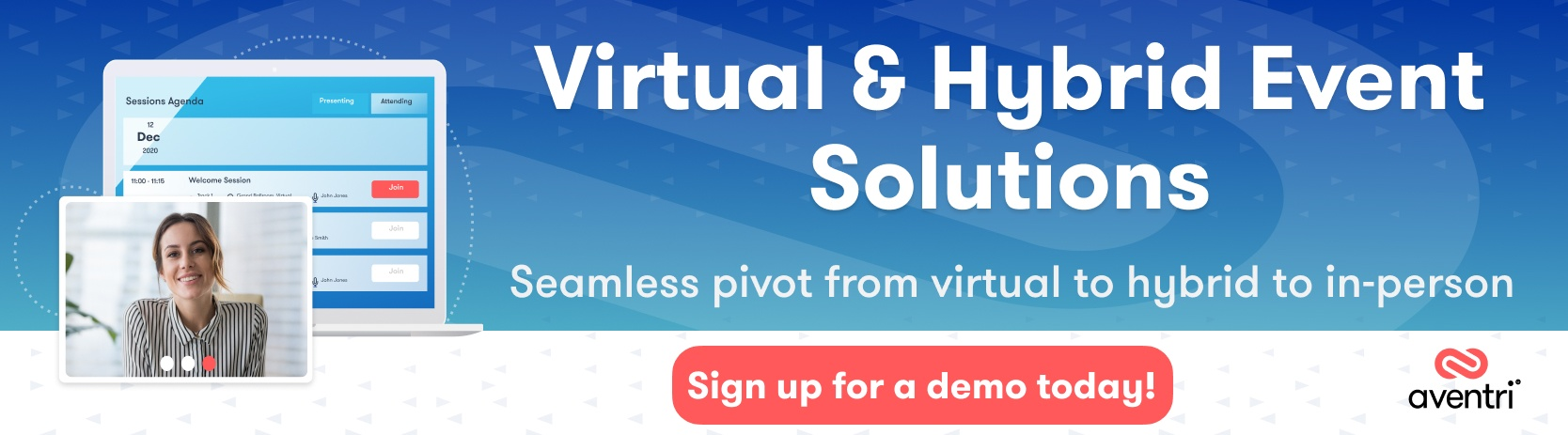 Aventri's virtual & hybrid event solutions | sign up for a demo today!