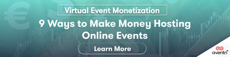 Virtual Event Monetization: 9 Ways to Make Money Hosting Online Events