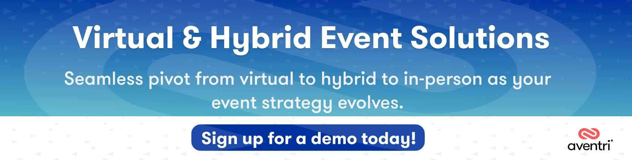 Aventri's virtual and hybrid event solutions