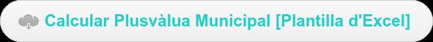 Calcular Plusvàlua Municipal [Plantilla d'Excel]