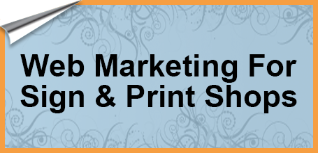 web marketing for sign and print shops