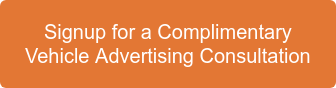 Signup for a Complimentary Vehicle Advertising Consultation