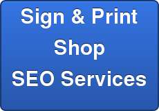 Sign & Print Shop SEO Services