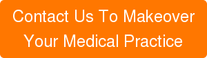 Contact Us To Makeover Your Medical Practice