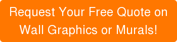 Request Your Free Quote on Wall Graphics or Murals!